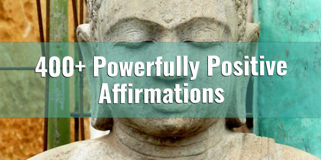 400 Powerfully Positive Affirmations